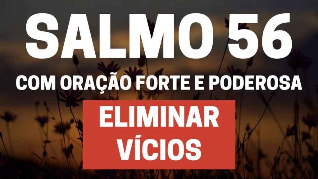 SALMO 56 Para eliminar vícios Com Oração Forte e Poderosa