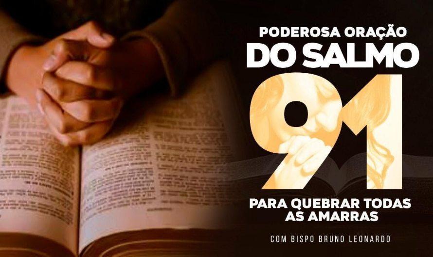 ORAÇÃO DO SALMO 91 – PODEROSA ORAÇÃO PARA QUEBRAR AS AMARRAS – BISPO BRUNO LEONARDO