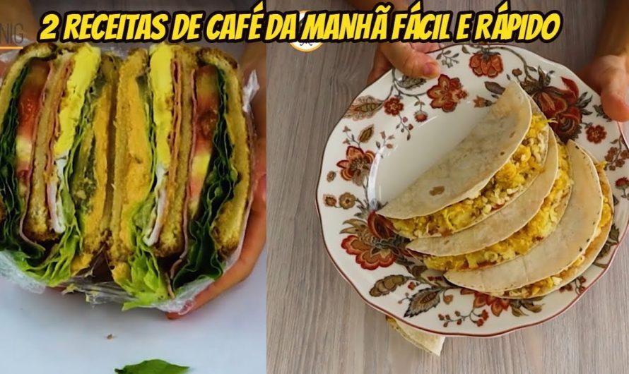 2 RECEITAS DE CAFÉ DA MANHÃ OU LANCHE DA TARDE FÁCIL E RÁPIDO DE FAZER!